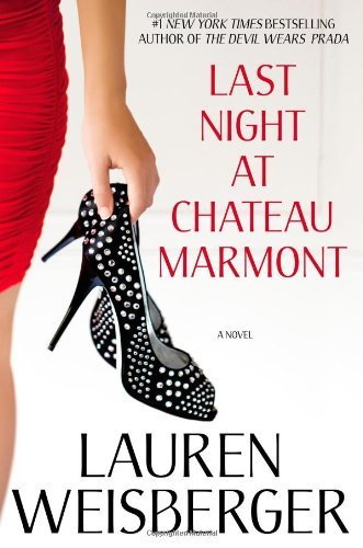Lauren Weisberger Last Night At Chateau Marmont