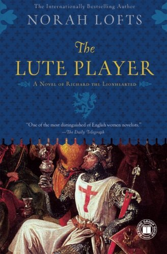 Norah Lofts The Lute Player A Novel Of Richard The Lionhearted