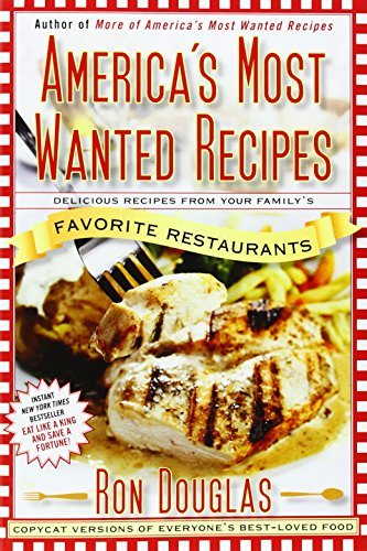 Ron Douglas America's Most Wanted Recipes Delicious Recipes From Your Family's Favorite Res