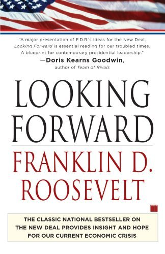 Franklin Delano Roosevelt Looking Forward