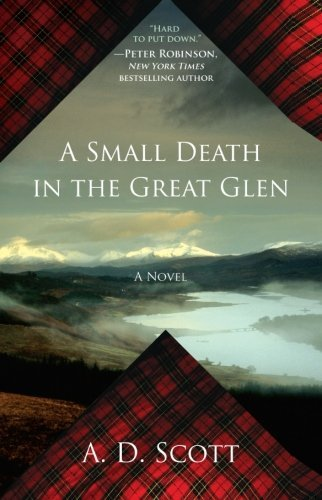 A. D. Scott A Small Death In The Great Glen