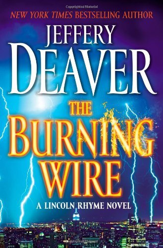 Jeffery Deaver Burning Wire The