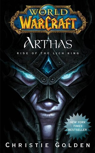 Christie Golden Arthas Rise Of The Lich King World Of Warcraft