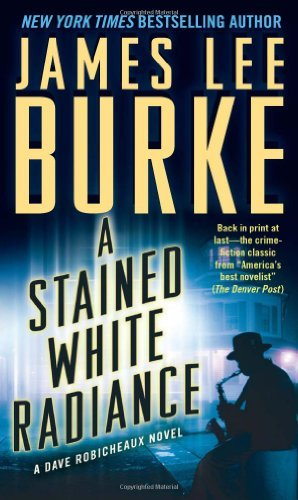 James Lee Burke A Stained White Radiance