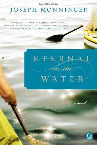 Joseph Monninger Eternal On The Water