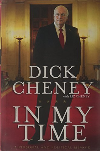 Cheney Dick In My Time A Personal And Political Memoir