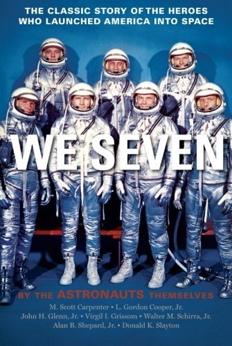 Scott M. Carpenter We Seven By The Astronauts Themselves