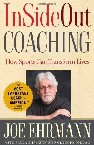 Joe Ehrmann Insideout Coaching How Sports Can Transform Lives