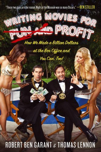 Thomas Lennon Writing Movies For Fun And Profit How We Made A Billion Dollars At The Box Office A