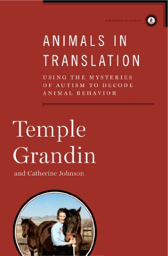 Temple Grandin Animals In Translation Using The Mysteries Of Autism To Decode Animal Be Special