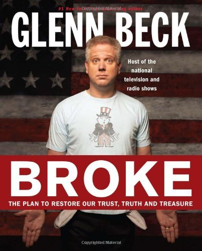 Glenn Beck Broke The Plan To Restore Our Trust Truth And Treasure