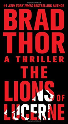 Brad Thor Lions Of Lucerne The
