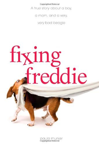 Paula Munier Fixing Freddie A True Story About A Boy A Single Mom And A Ver