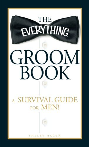 Shelly Hagen Everything Groom Book The A Survival Guide For Men!