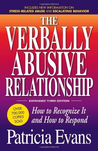 Patricia Evans The Verbally Abusive Relationship How To Recognize It And How To Respond 0003 Edition;expanded