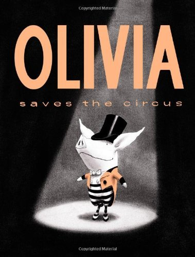 Ian Falconer Olivia Saves The Circus