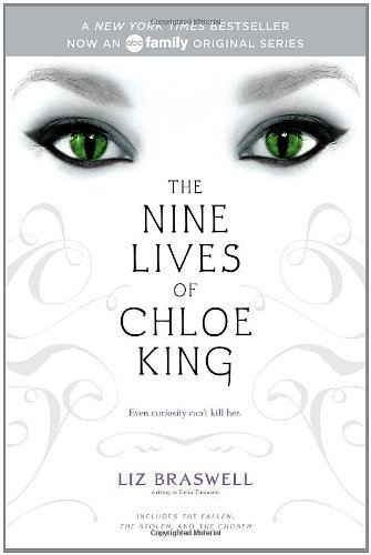 Liz Braswell The Nine Lives Of Chloe King The Fallen; The Stolen; The Chosen
