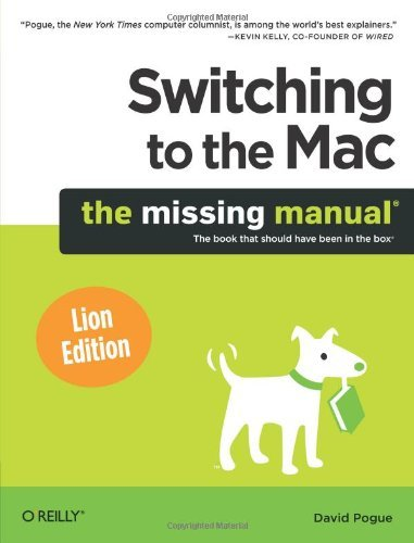 David Pogue Switching To The Mac The Missing Manual Lion Edition The Missing Man