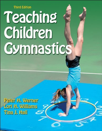 Peter Werner Teaching Children Gymnastics 3rd Edition 0003 Edition;