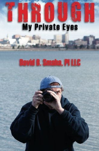 David Smaha Through My Private Eyes Local
