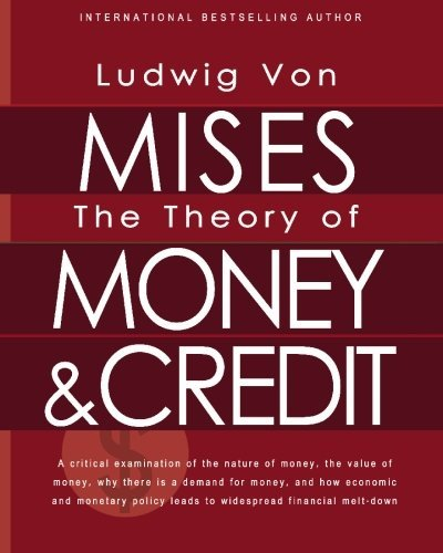 Ludwig Von Mises The Theory Of Money And Credit