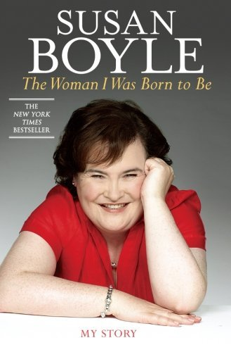 Susan Boyle The Woman I Was Born To Be My Story