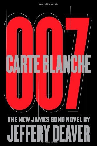 Jeffery Deaver Carte Blanche 007 The New James Bond Novel
