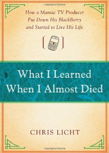 Chris Licht What I Learned When I Almost Died A Memoir