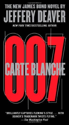Jeffery Deaver Carte Blanche The New James Bond Novel