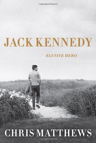 Christopher Matthews Jack Kennedy Elusive Hero