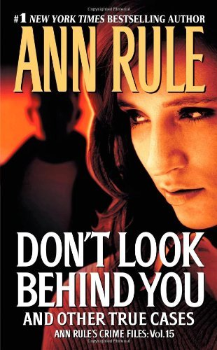 Ann Rule Don't Look Behind You And Other True Cases