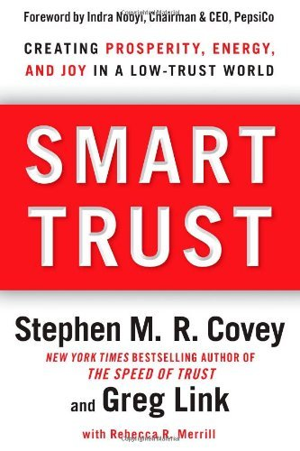 Stephen M. R. Covey Smart Trust Creating Prosperity Energy And Joy In A Low Tru