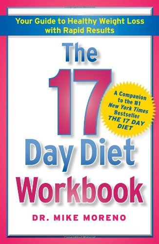 Mike Moreno 17 Day Diet Workbook The Your Guide To Healthy Weight Loss With Rapid Resu