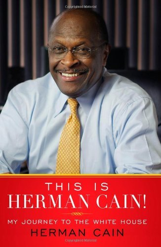 Cain Herman Who Is Herman Cain?