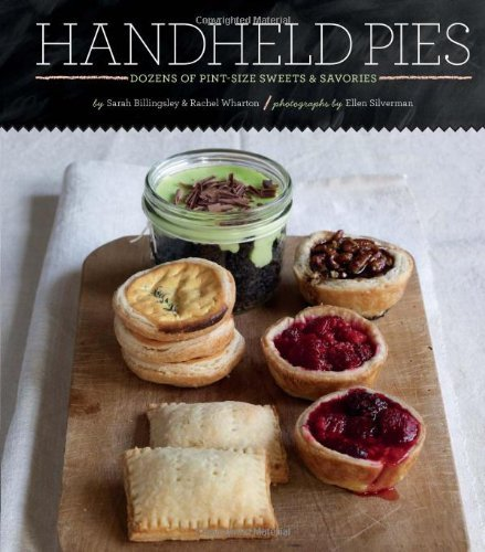 Sarah Billingsley Handheld Pies Dozens Of Pint Size Sweets & Savories