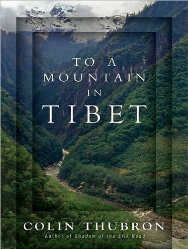Colin Thubron To A Mountain In Tibet