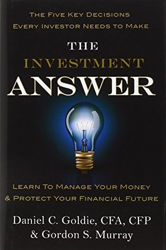 Daniel C. Goldie The Investment Answer Learn To Manage Your Money & Protect Your Financi