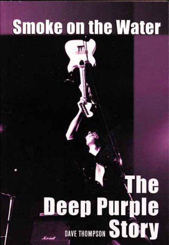 Dave Thompson Smoke On The Water The Deep Purple Story