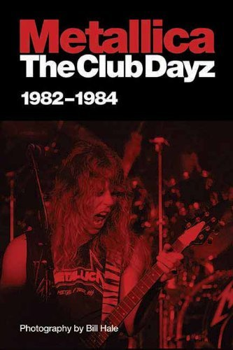 Hale Bill Metallica The Club Dayz 1982 84