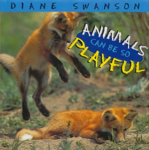 Diane Swanson Animals Can Be So Playful