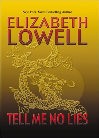Elizabeth Lowell Tell Me No Lies