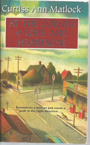 Curtiss Ann Matlock At The Corner Of Love & Heartache