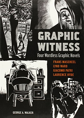 George Walker Graphic Witness Four Wordless Graphic Novels