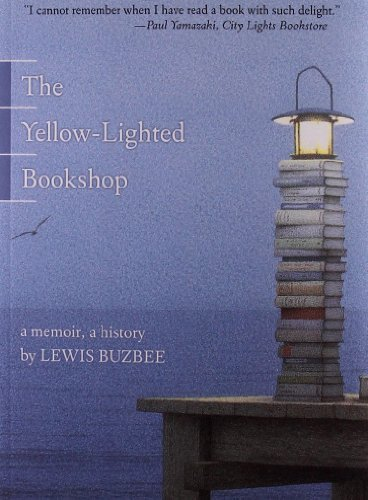 Lewis Buzbee The Yellow Lighted Bookshop A Memoir A History
