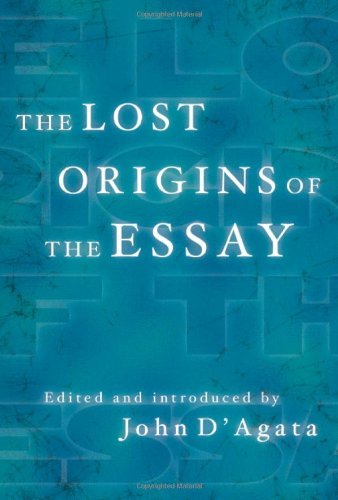 John D'agata The Lost Origins Of The Essay