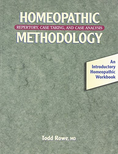 Todd Rowe Homeopathic Methodology Repertory Case Taking And Case Analysis An I