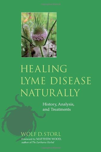 Wolf D. Storl Healing Lyme Disease Naturally History Analysis And Treatments
