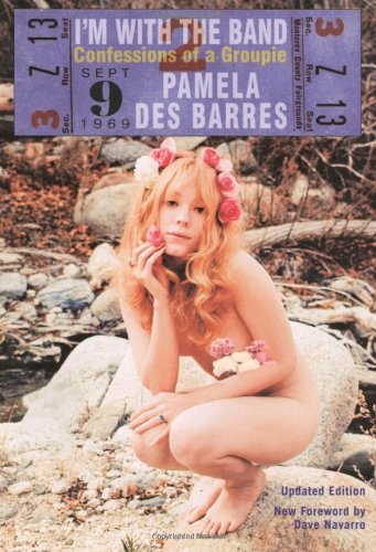 Pamela Des Barres I'm With The Band Confessions Of A Groupie Updated