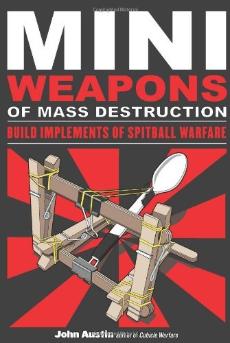 John Austin Mini Weapons Of Mass Destruction Build Implements Of Spitball Warfare