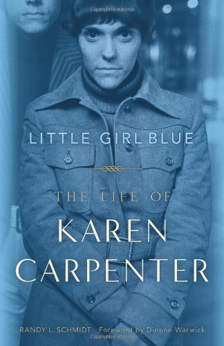 Randy L. Schmidt Little Girl Blue The Life Of Karen Carpenter